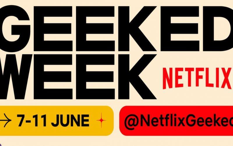 Netflix Geeked Week 2021: Tanti annunci durante la Summer Game Fest